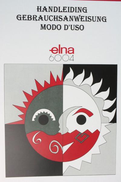 Gebrauchsanleitung f. Elna 6004 in Deutsch / Italienisch / Holländisch